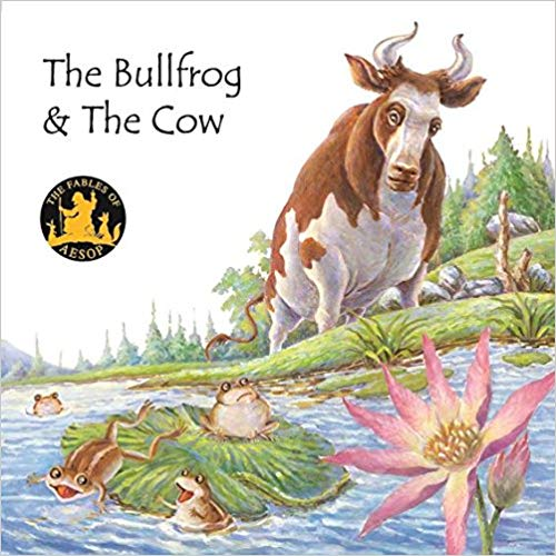 Aesop Fables: The Bullfrog and the Cow