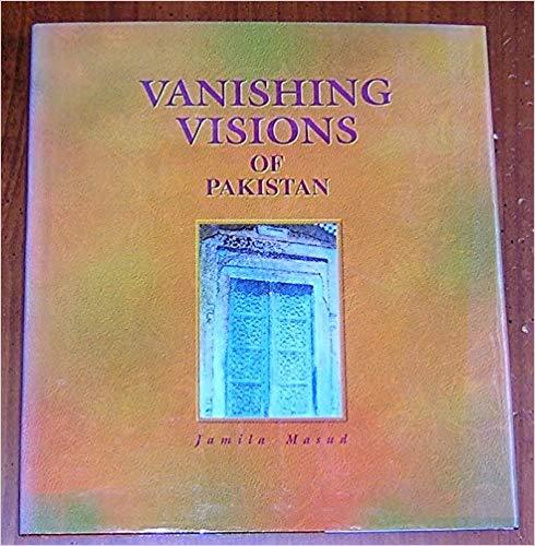Vanishing visions of Pakistan