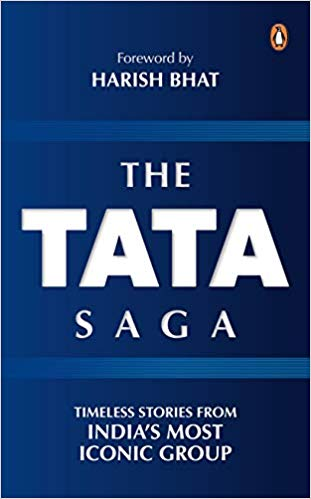 The Tata Saga: Timeless Stories From India's Largest Business Group