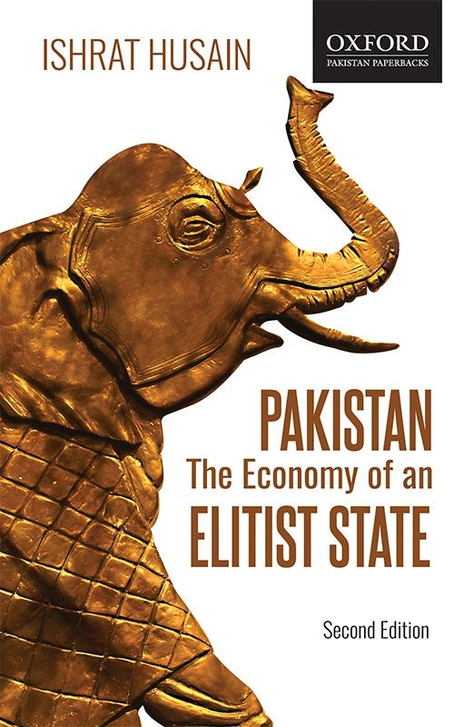 Pakistan The Economy of an Elitist State