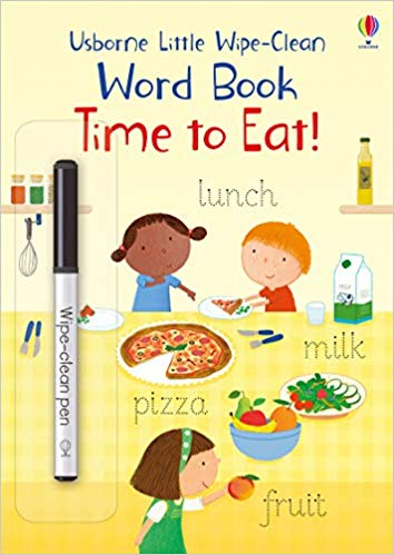 Time to Eat! (Little Wipe-Clean Word Books)
