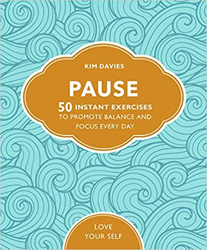Pause: 50 Instant Exercises To Promote Balance And Focus Every Day