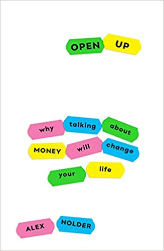 Open Up: Why Talking About Money Will Change Your Life