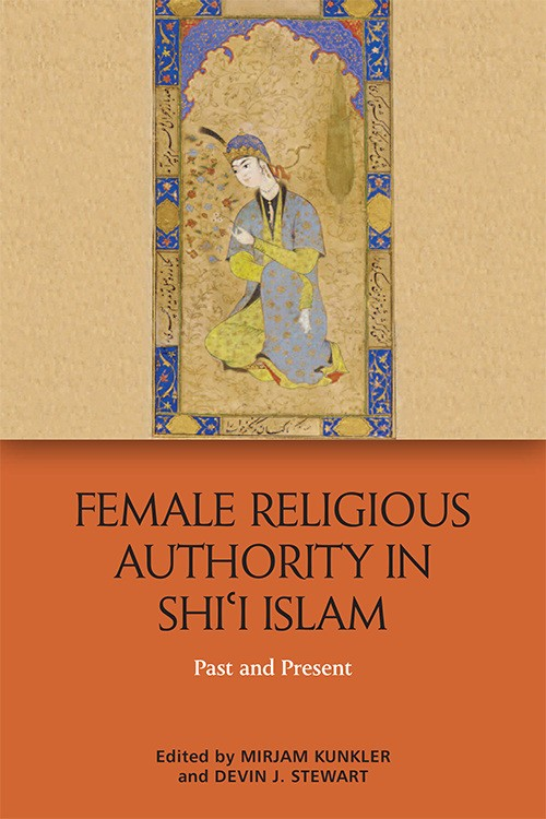 Female Religious Authority in Shi'i Islam