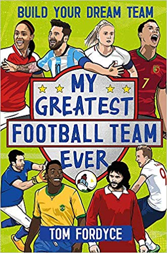My Greatest Football Team Ever: Build Your Dream Team