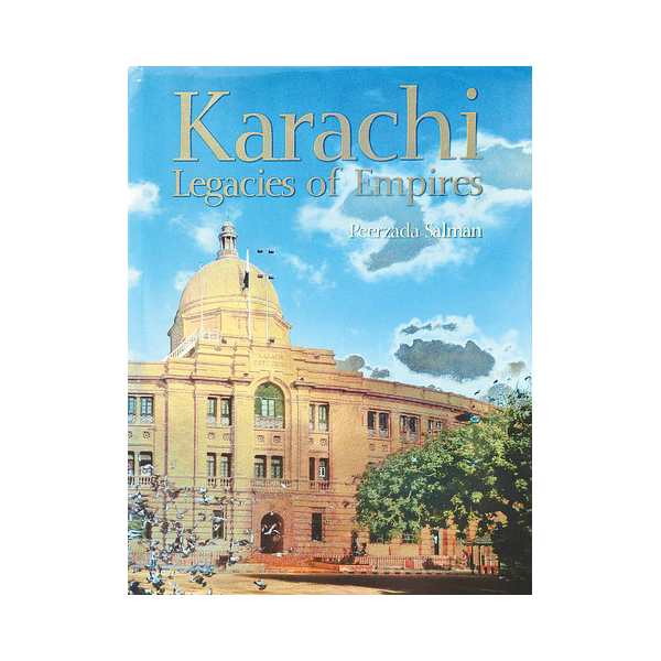 Karachi Legacies of Empires -