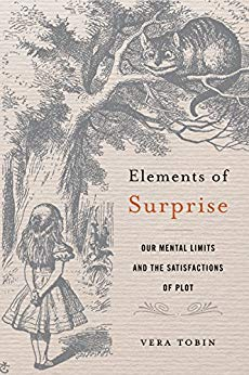 Elements of Surprise: Our Mental Limits and the Satisfactions of Plot