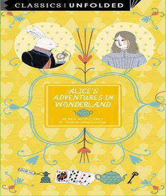 Classics Unfolded: Alices Adventures in Wonderland