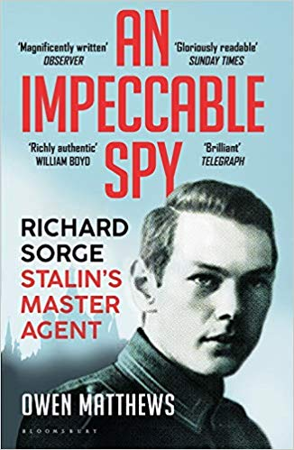 An Impeccable Spy: Richard Sorge, Stalin's Master Agent - (PB)