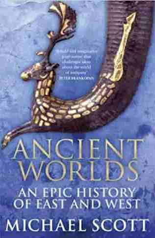 Ancient Worlds An Epic History of East and West - (PB)
