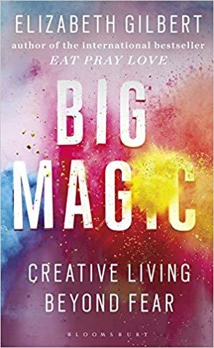 Big Magic: Creative Living Beyond Fear - (PB)
