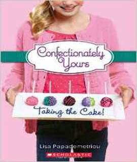 Taking the Cake! (Confectionately Yours)
