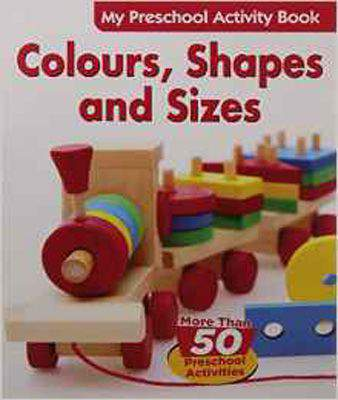 Colours, Shapes & Sizes (My Preschool Activity Books)