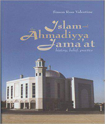 Islam and the Ahmadiyya Jama'at: History, Belief, Practice