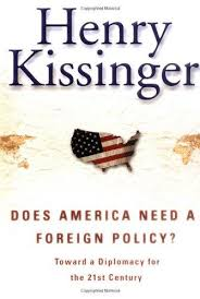 Does America Need a Foreign Policy? Toward a Diplomacy for the 21st Century