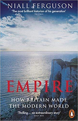 Empire: How Britain Made the Modern World - (PB)