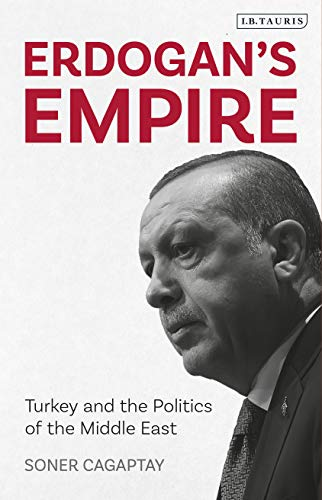 Erdogan's Empire: Turkey and the Politics of the Middle East Hardcover