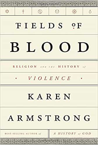 Fields of Blood Religion and the History of Violence - (HB)