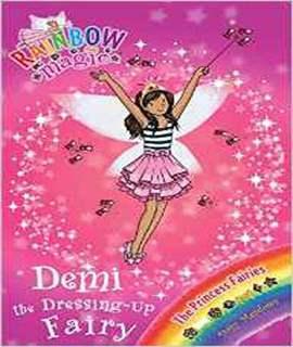 Demi the Dressing-Up Fairy: The Princess Fairies Book 2 (Rainbow Magic)