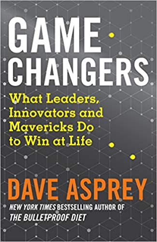 Game Changers: What Leaders, Innovators and Mavericks Do to Win at Life -(PB)