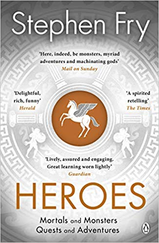 Heroes : The myths of the Ancient Greek heroes retold - (PB)