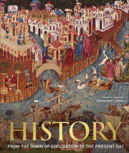 History: From the Dawn of Civilization to the Present Day - (HB)