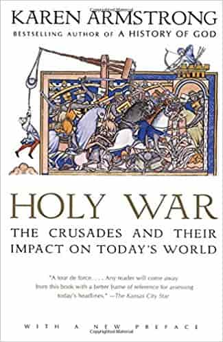 Holy War The Crusades And Their Impact On Todays World - (PB)