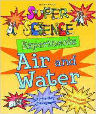 Super Science Experiments Air and Water