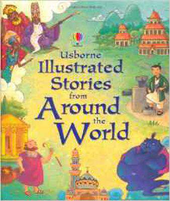 Illustrated Stories from Around the World (Illustrated Story Collections) - (HB)