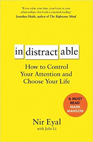 Indistractable: How to Control Your Attention and Choose Your Life - (PB)