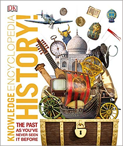 Knowledge Encyclopedia History!: The Past as You've Never Seen it Before - Hardcover