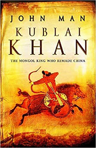 Kublai Khan The Mongol King Who Remade China