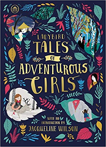 Ladybird Tales of Adventurous Girls: With an Introduction From Jacqueline Wilson - (HB)