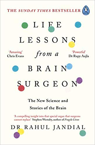 Life Lessons from a Brain Surgeon: The New Science and Stories of the Brain - (HB)