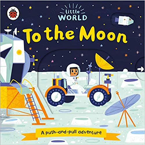 Little World: To the Moon: A push-and-pull adventure- (BB)