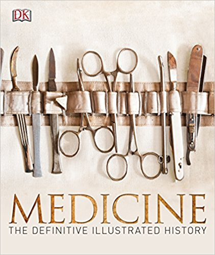 Medicine: The Definitive Illustrated History (HB)