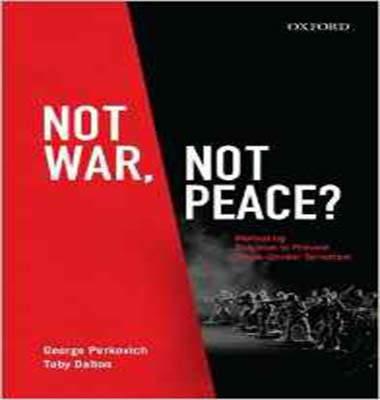 Not War Not Peace Motivating Pakistan to Prent Cross Border Terrorism
