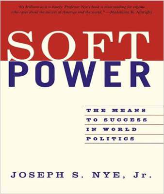 Soft Power: The Means to Success in World Politics -