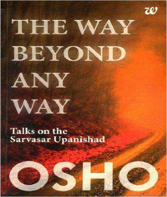 The way beyond any way : talks on the Sarvasar Upanishad