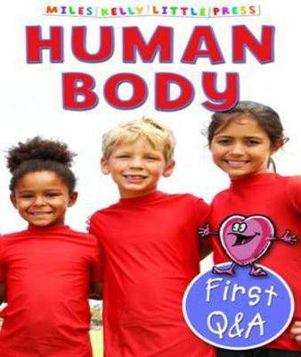 First Q&A Human Body (Miles Kelly Little Press)