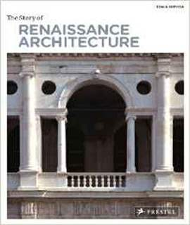 The Story of Renaissance Architecture (Story Of... (Prestel))