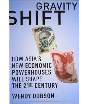 Gravity Shift: How Asia's New Economic Powerhouses Will Shape the Twenty-first Century
