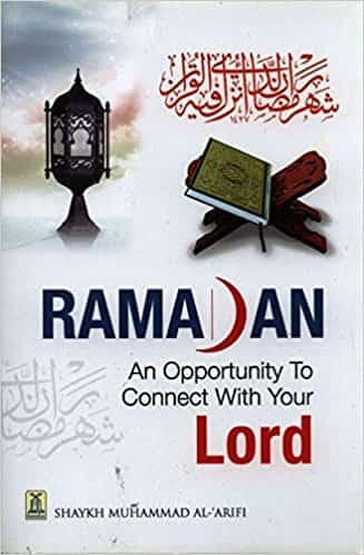 Ramadan: An Opportunity to Connect with Your Lord - (PB)