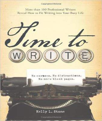 Time to Write: Professional writers reveal how to fit writing into your busy life