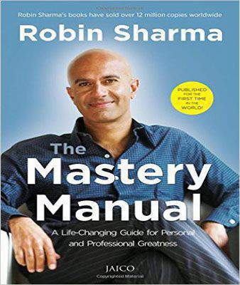 The Mastery Manual  A Life  Changing Guide for Personal and Professional Greatness
