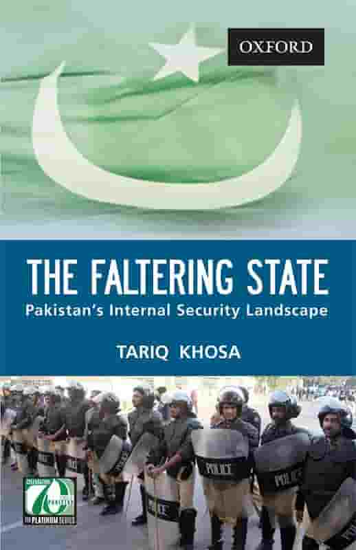 The Faltering State: Pakistan's Internal Security Landscape  - Hardcover