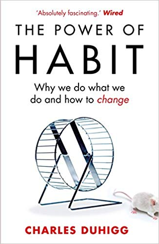 The Power of Habit Why We Do What We Do and How to Change