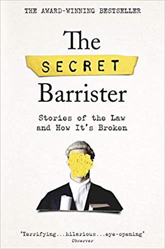 The Secret Barrister: Stories of the Law and How It's Broken - Paperback
