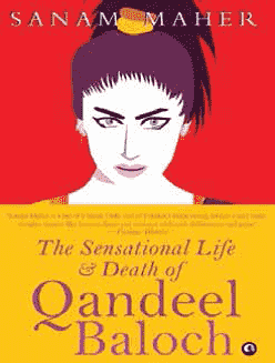 The Sensational Life & Death of Qandeel Baloch