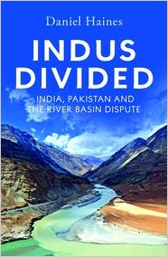 Indus Divided: India,Pakistan and the River Basin Dispute